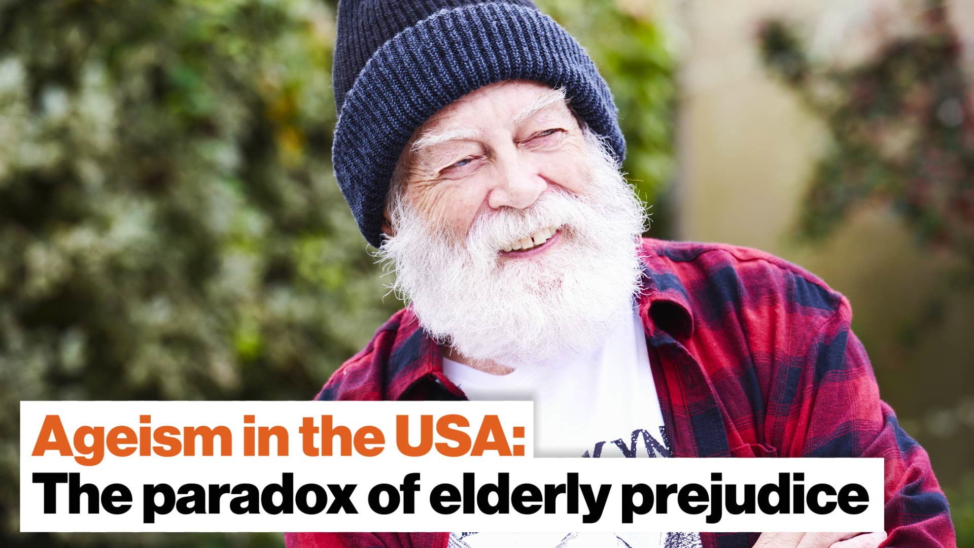 Ageism in the USA: The paradox of prejudice against the elderly