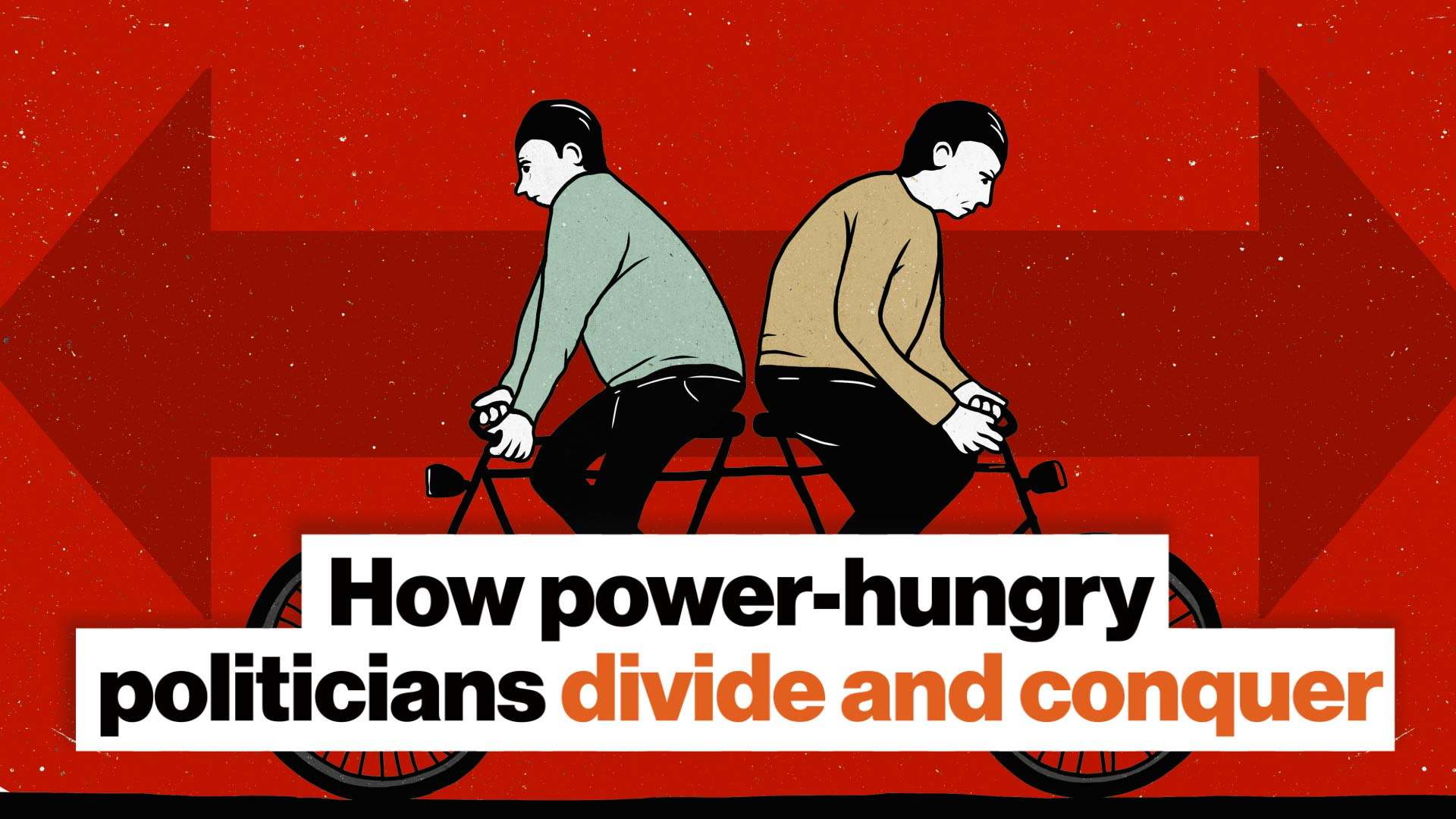 How power-hungry politicians divide and conquer