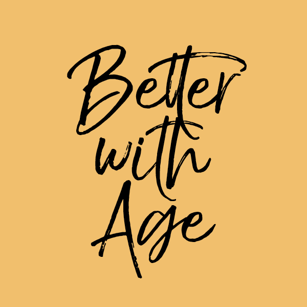 Better with Age