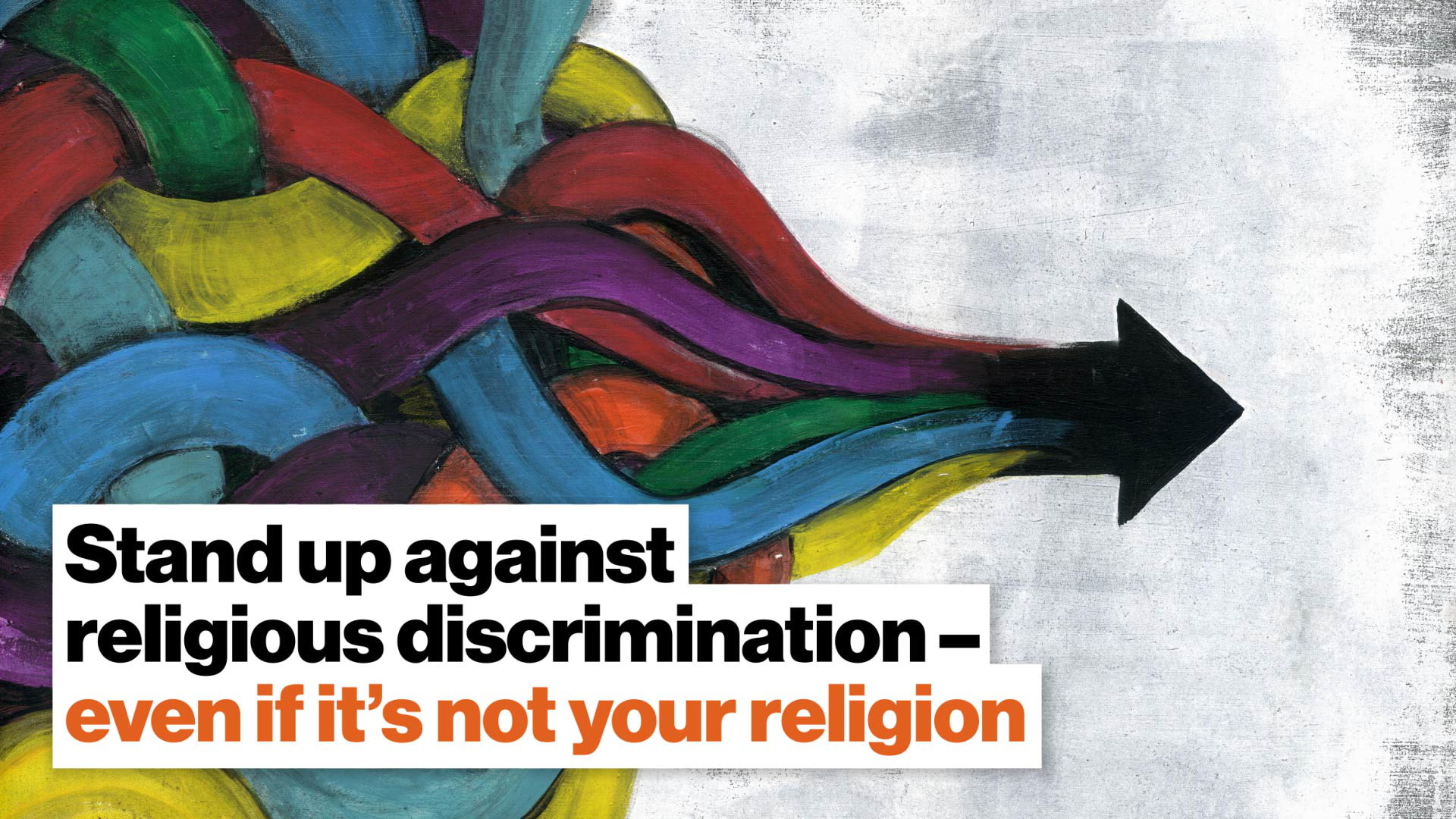 Stand up against religious discrimination – even if it's not your religion