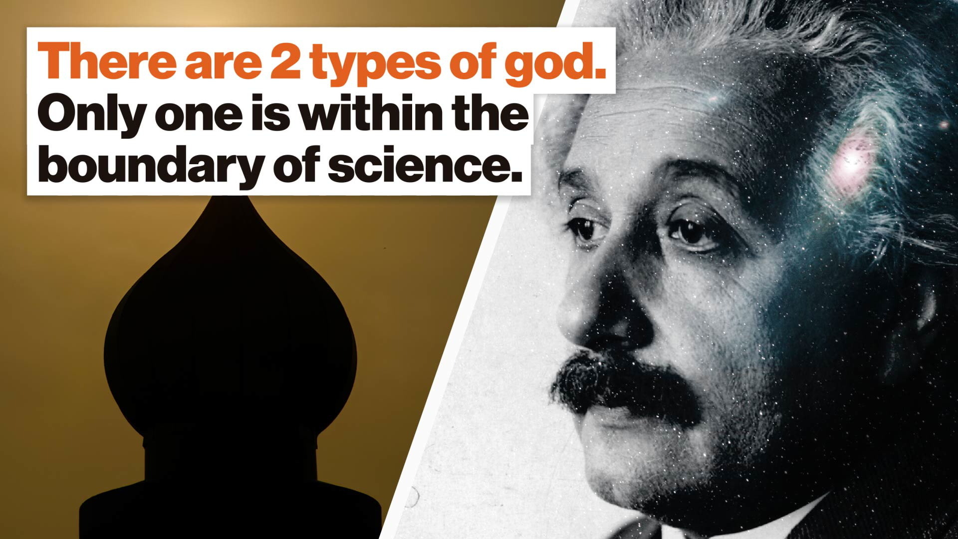 There are 2 types of god. Only one is within the boundary of science.