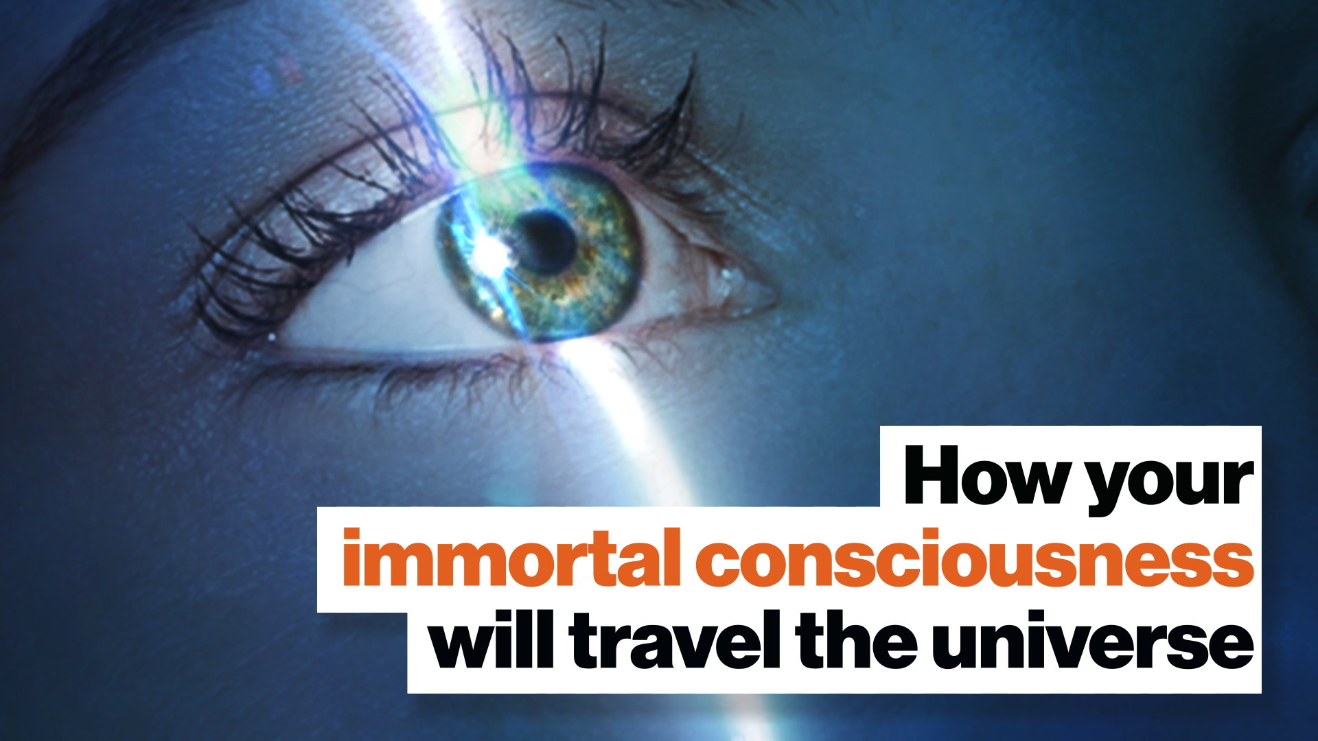 How your immortal consciousness will travel the universe