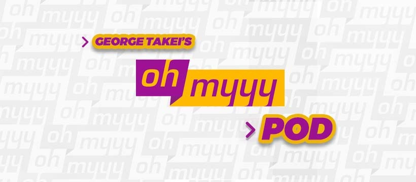 'Oh Myyy Pod!', George Takei's Podcast, To Release August 19