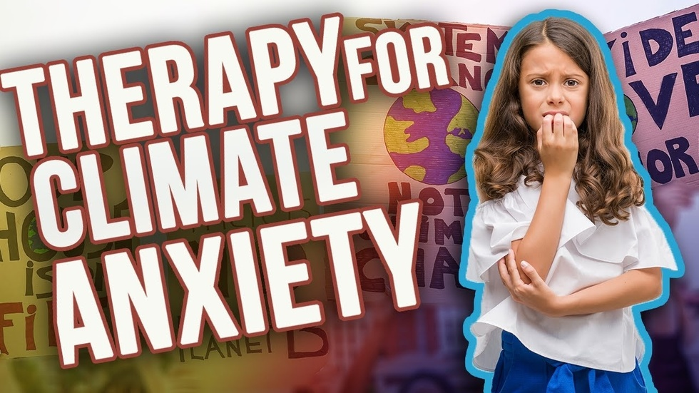 Partner Content - Climate change hysteria causing anxiety, therapy