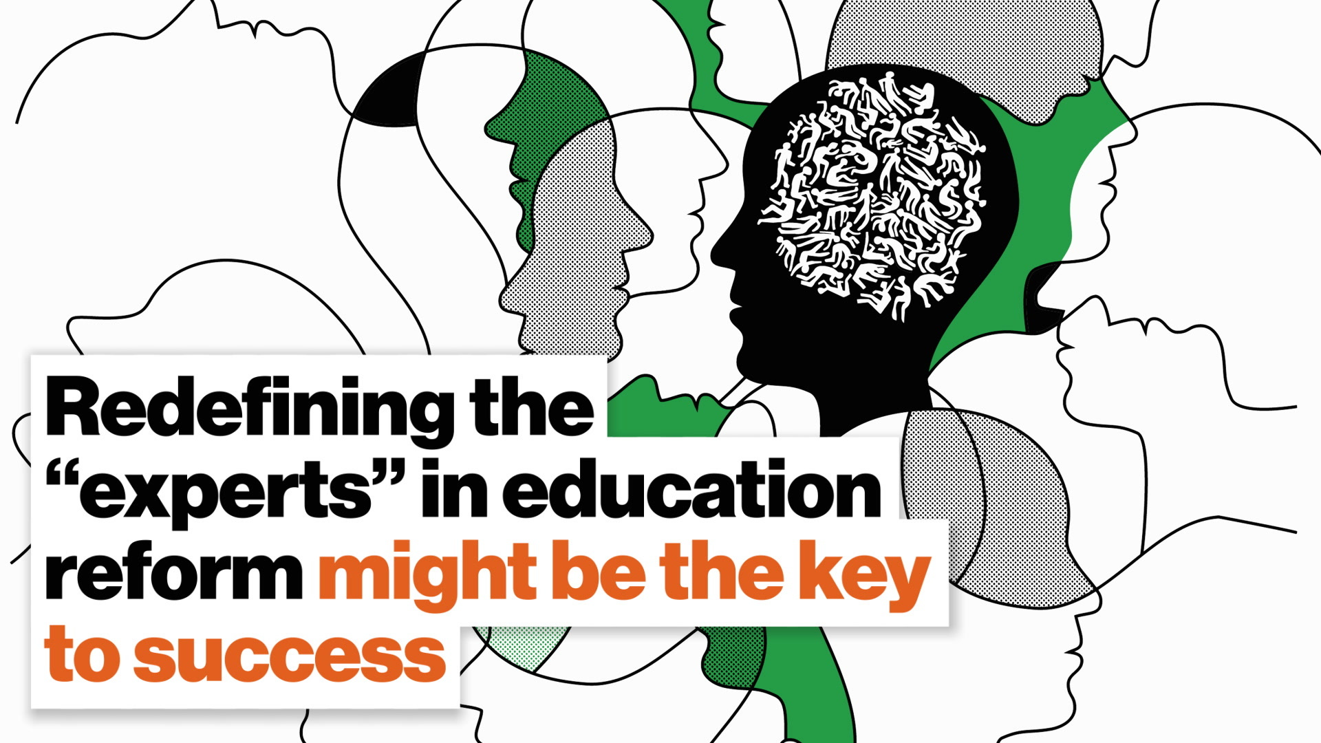 "Redefining the ""experts"" in education reform might be the key to success"