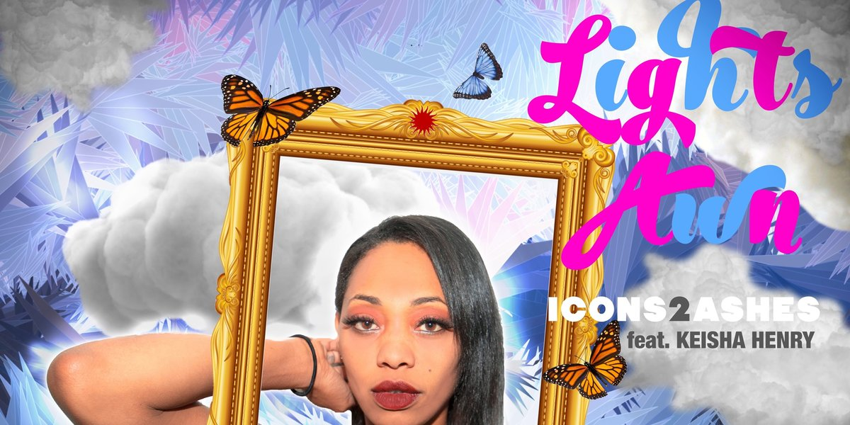 """Icons 2 Ashes Release """"Lights Awn,"""" feat. Keisha Henry"""