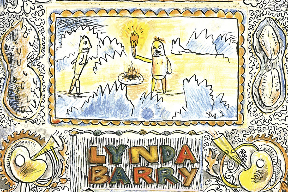 How to Draw Like a Child and Become a Better Person: Lynda Barry s  Making Comics