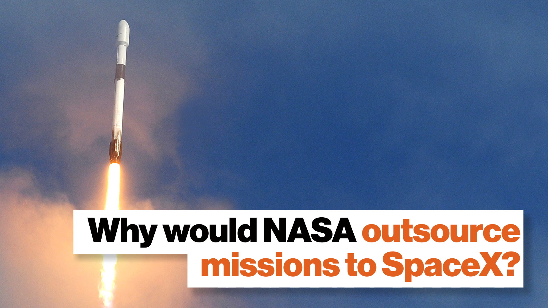Why would NASA outsource missions to SpaceX?