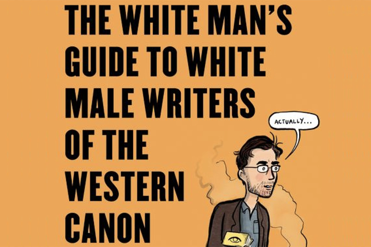 The White Man s Guide to White Male Writers of the Western Canon