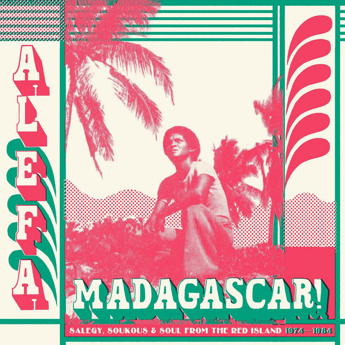 Alefa Madagascar!: Salegy, Soukous and Soul from the Red Island 1974-1984