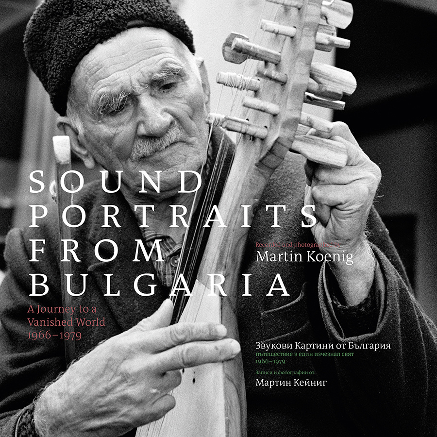 Sound Portraits from Bulgaria: A Journey to a Vanished World, 1966-1979