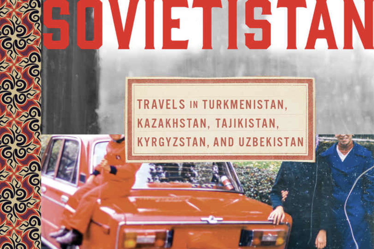 Why Do We Travel? On Erika Fatland s  Sovietistan
