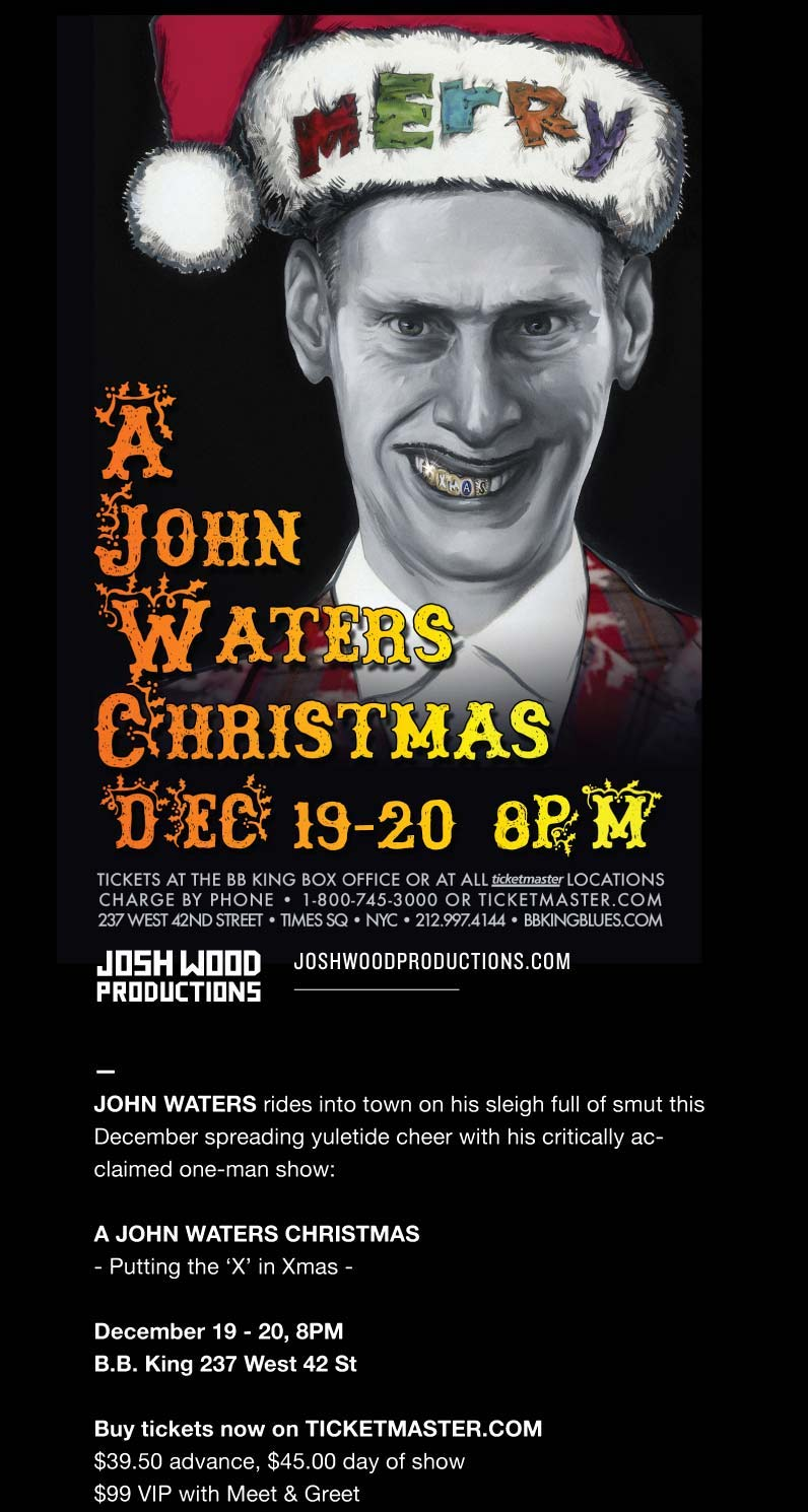 pope of trash john waters is back with his annual christmas show a john waters christmas putting the x in christmas hes in nyc on december 19th and - John Waters Christmas