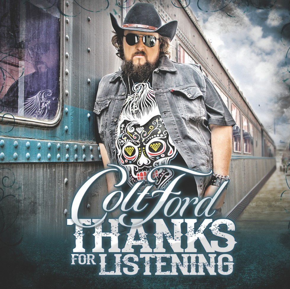 Colt ford thanks for listening available today