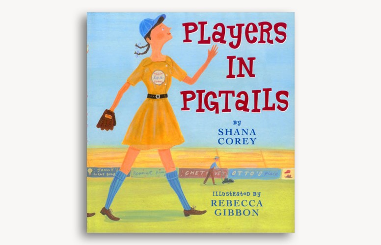 Players In Pigtails by Shana Corey and Rebecca Gibbon