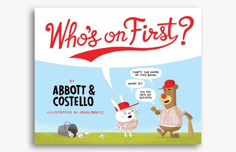Who's On First by Abbott & Costello, Illustrated by John Martez