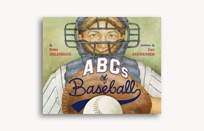 ABCs of Baseball by Peter Golenbock and Dan Andreasen