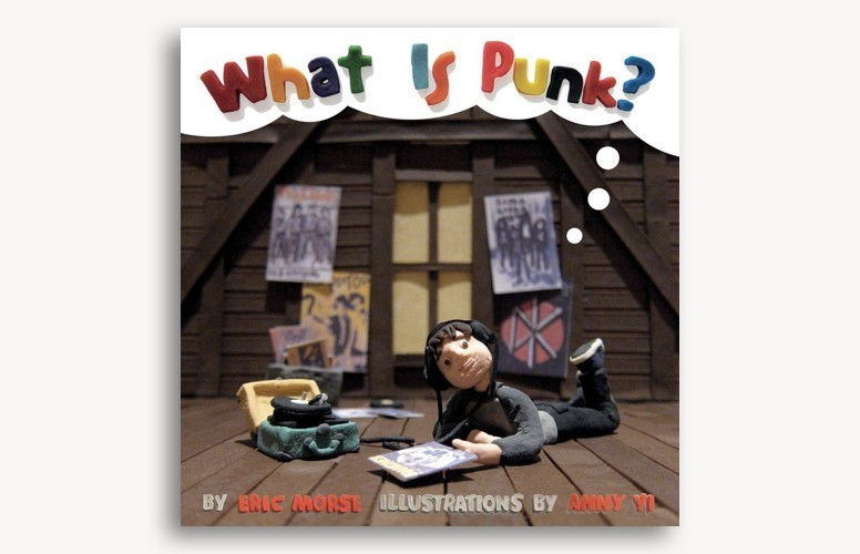 What Is Punk by Eric Morse and Anny Yi