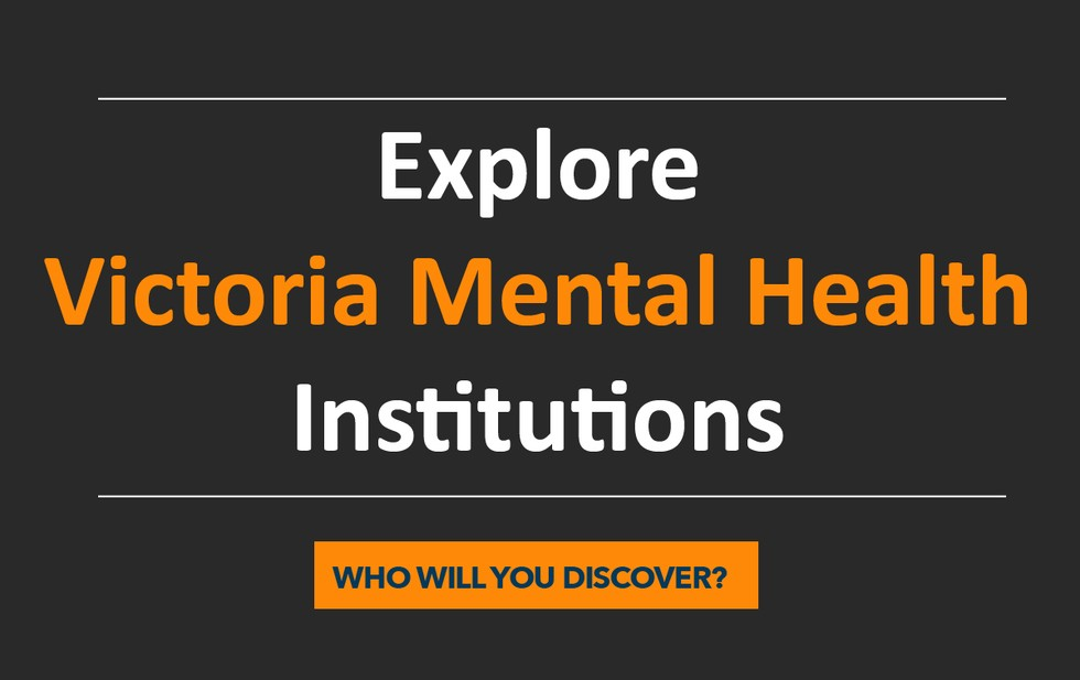 Victoria, Mental Health Institutions