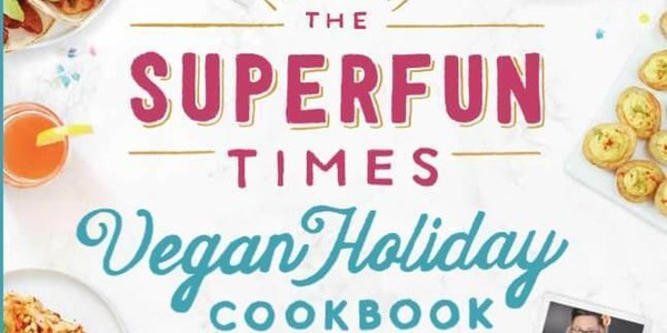 19. The Superfun Times Vegan Holiday Cookbook