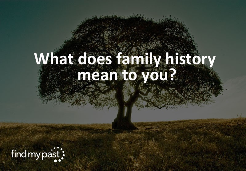 Giveaway what does family history mean to you findmypast what does family history mean to you publicscrutiny Gallery