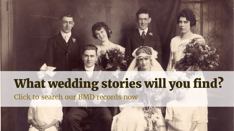 What wedding stories will you find? Click to search our BMD records now