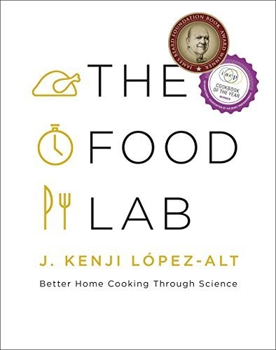 "J. Kenji López-Alt's ""The Food Lab"""