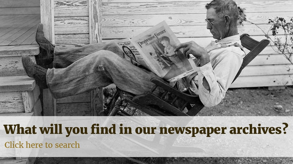 what will you find in our newspaper archive? click here to search.