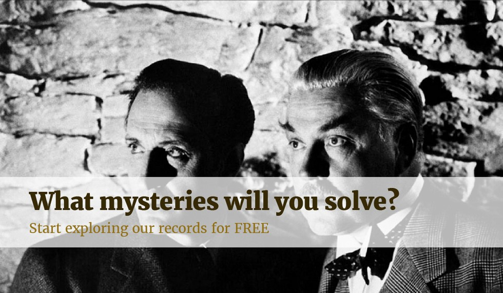what mysteries will you solve. start exploring our records for FREE