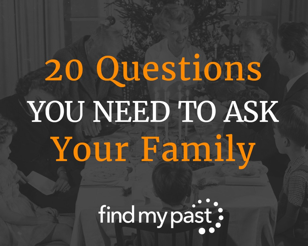 20 Questions You Need To Ask Your Family