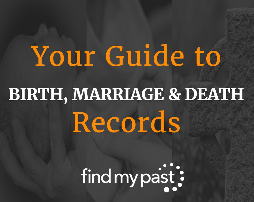 Your Guide to Birth, Marriage & Death Records