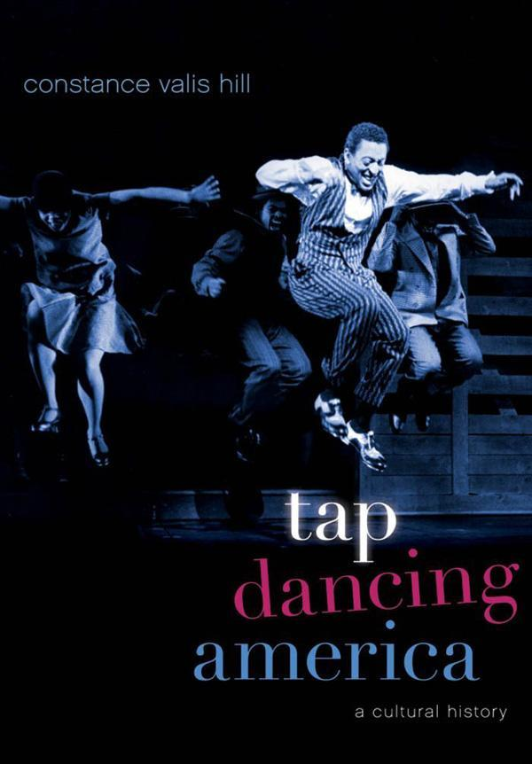tap dance in america Constance valis hill is a dance historian and choreographer she is five college professor of dance at hampshire college and the author of tap dancing america: a cultural history (oup, 2010) and brotherhood in rhythm: the jazz tap dancing of the nicholas brothers (oxford university press, 2000), winner of a 2001 ascap deems-taylor award.